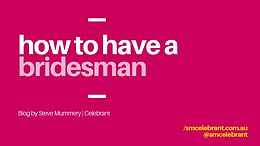 How to have a Brides-man