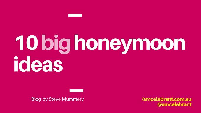 10 Big Honeymoon Ideas
