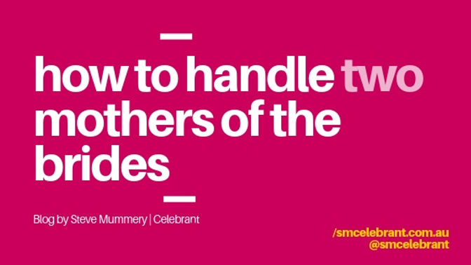 How to handle 2 mothers of the brides