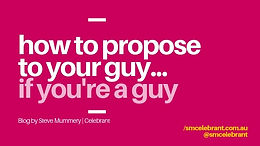 How to propose to your boyfriend...if you're a guy