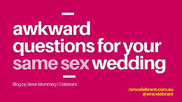 Awkward questions you may have for a same sex wedding