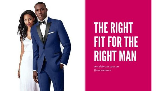 The right fit for the right man