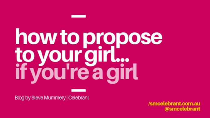 How to propose to a girl...if you're a girl