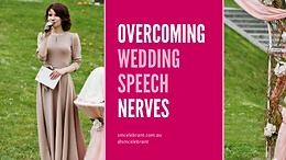 Overcoming wedding speech nerves