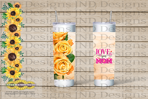 Mother's Day Series Tumbler - Rose Love you Mom Can't Fixit...