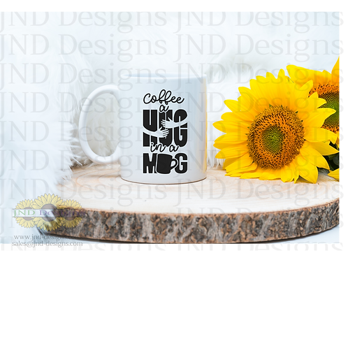 Funny Phrase Coffee Hug Mug