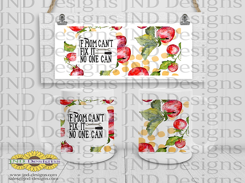 Mother's Day Series Mug - Strawberry If Mom Can't Fixit...