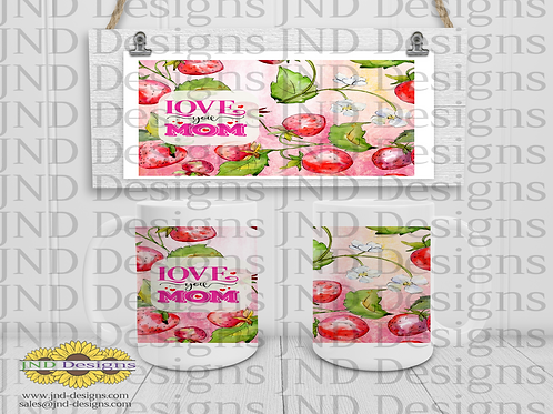 Mother's Day Series Mug - Strawberry Love You Mom
