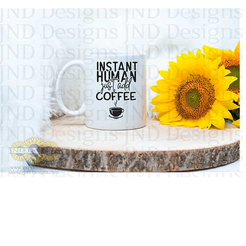 Funny Phrase Coffee Instant Human