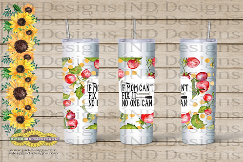 Mother's Day Series Tumbler - Strawberry If Mom Can't Fixit...
