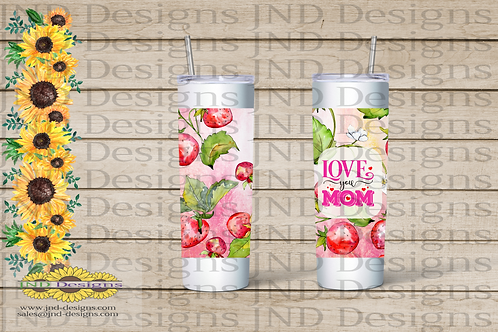 Mother's Day Series Tumbler - Strawberry Love you Mom Can't Fixit...