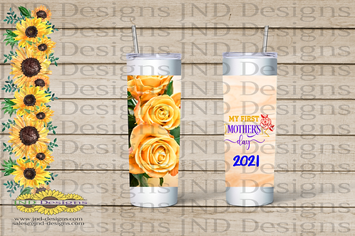 Mother's Day Series Tumbler - Rose My First Mother's Day