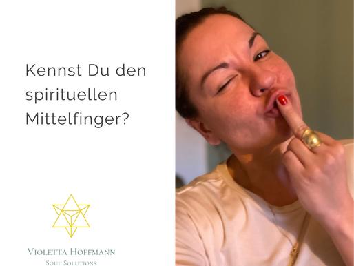 Kennst Du den spirituellen Mittelfinger?