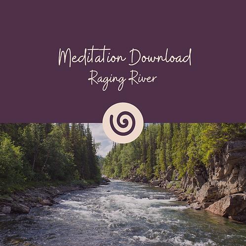 Calm The Raging River Meditation