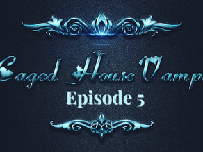 Caged House Vampires - Episode 5