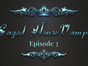 Caged House Vampires  - Episode 3