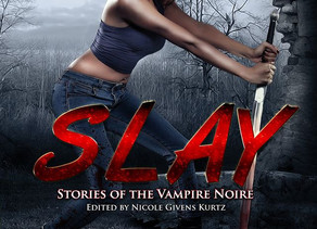 SLAY Stories of Vampire Noire - An Anthology