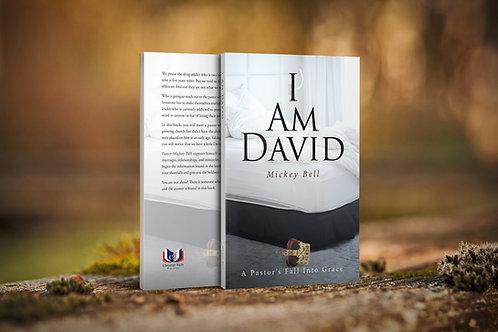 I Am David - A Pastor's Fall Into Grace