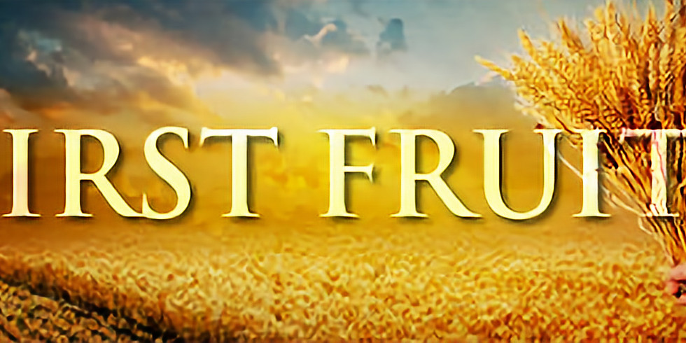First Fruits Offering