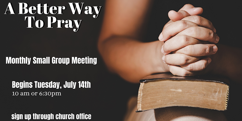 """Small Groups - """"A New Way To Pray"""""""