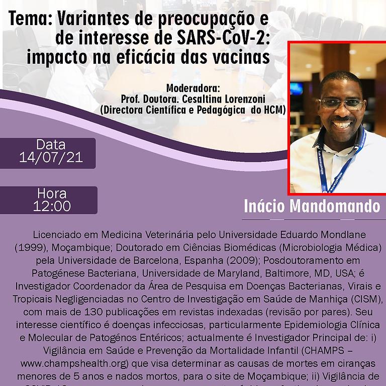 WEBINAR || Variantes de Preocupação e de interesse de SARS-CoV-2: Impacto na Eficácia das vacinas