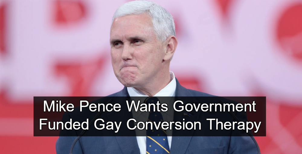 Mike Pence for Conversion Therapy