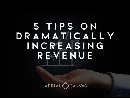 5 Tips on Dramatically Increasing Revenue this Year