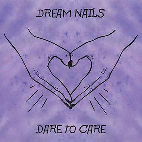 Dream-Nails_Dare-To-Care_Artwork.jpg