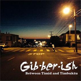 Gibberish_Between-Timid-and-Timbuktu_Art