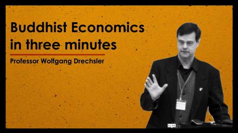 Buddhist Economics in three minutes (feat. Prof. Wolfgang Drechsler)
