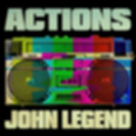 John Legend - Actions.jpeg