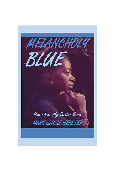 Melancholy Blue: Poems from My Earlier Years