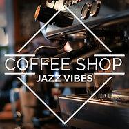 coffee shop jazz vibes playlist.jpg
