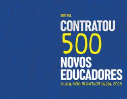 Contratou 500 novos educadores, o que não acontecia desde 2015