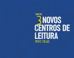 3 novos CILs (Centros de Incentivo a Leitura)