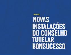 Novas instalações do Conselho Tutelar Bonsucesso