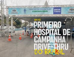 Primeiro Hospital de Campanha contra a Covid-19 drive-thru do Brasil.