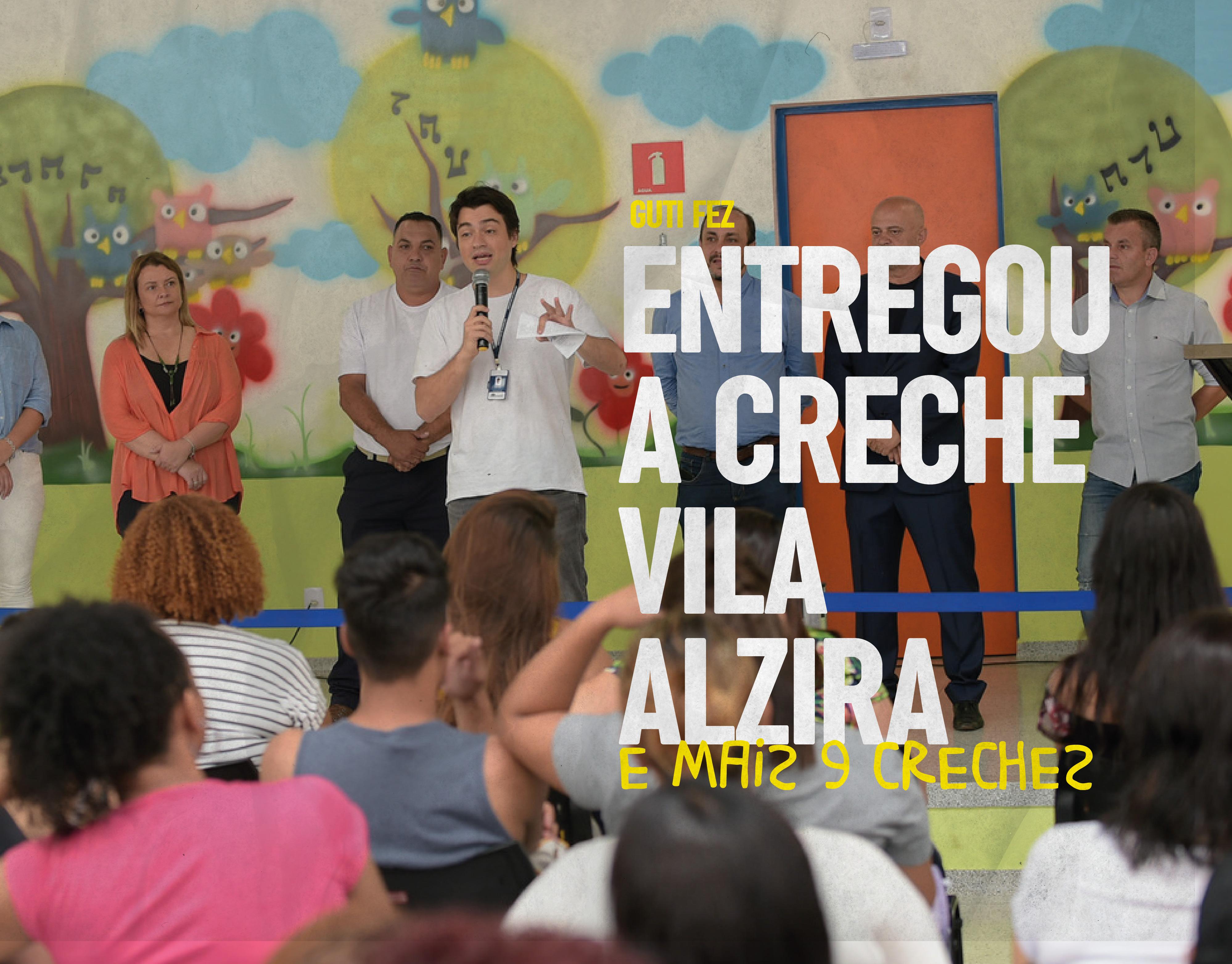 Entregou a creche Vila Alzira - e mais 9 creches