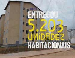 Entregou 5.203 unidades habitacionais