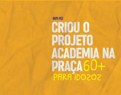Criou o Projeto Academia na Praça 60+