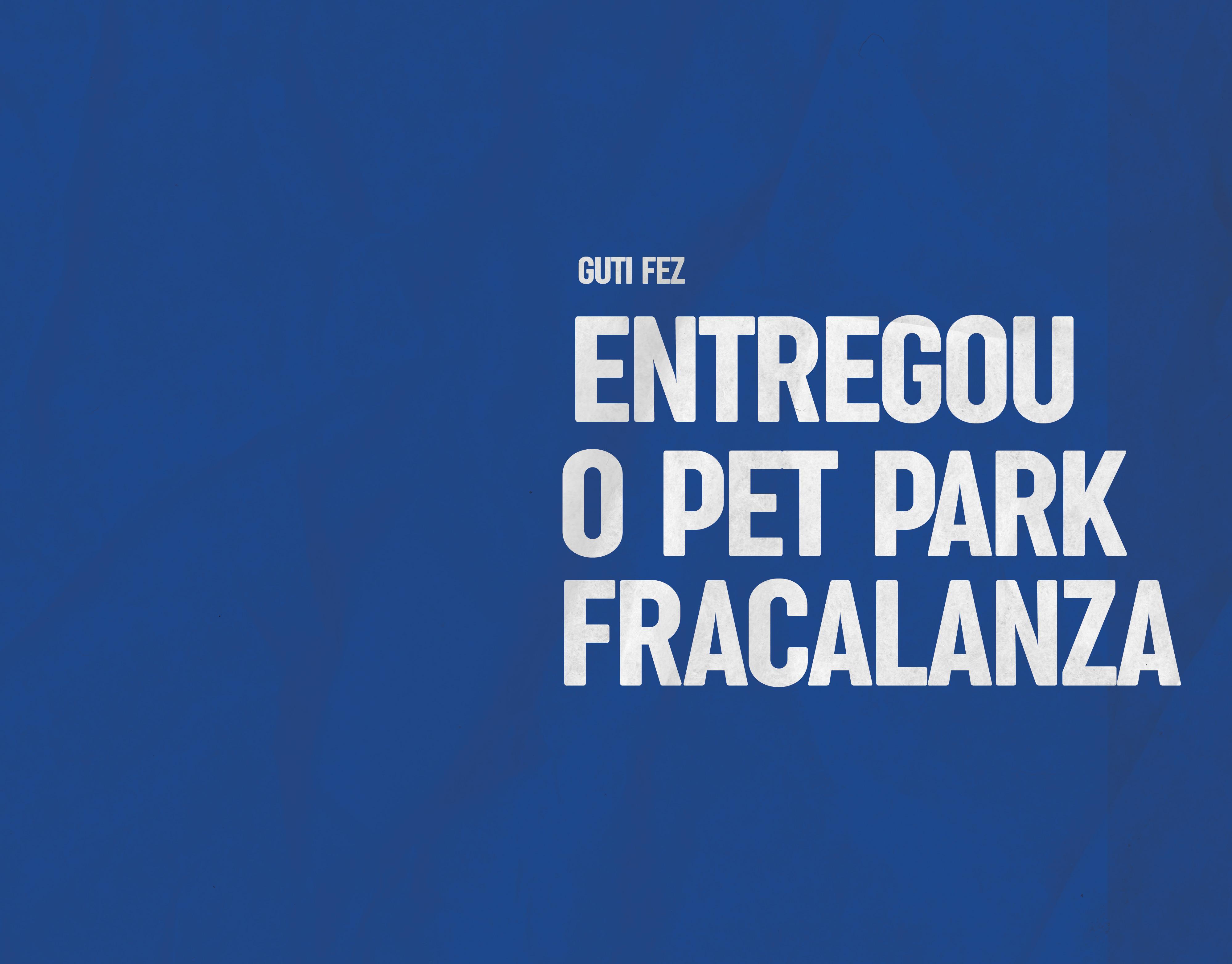 Entregou o Pet Park Fracalanza
