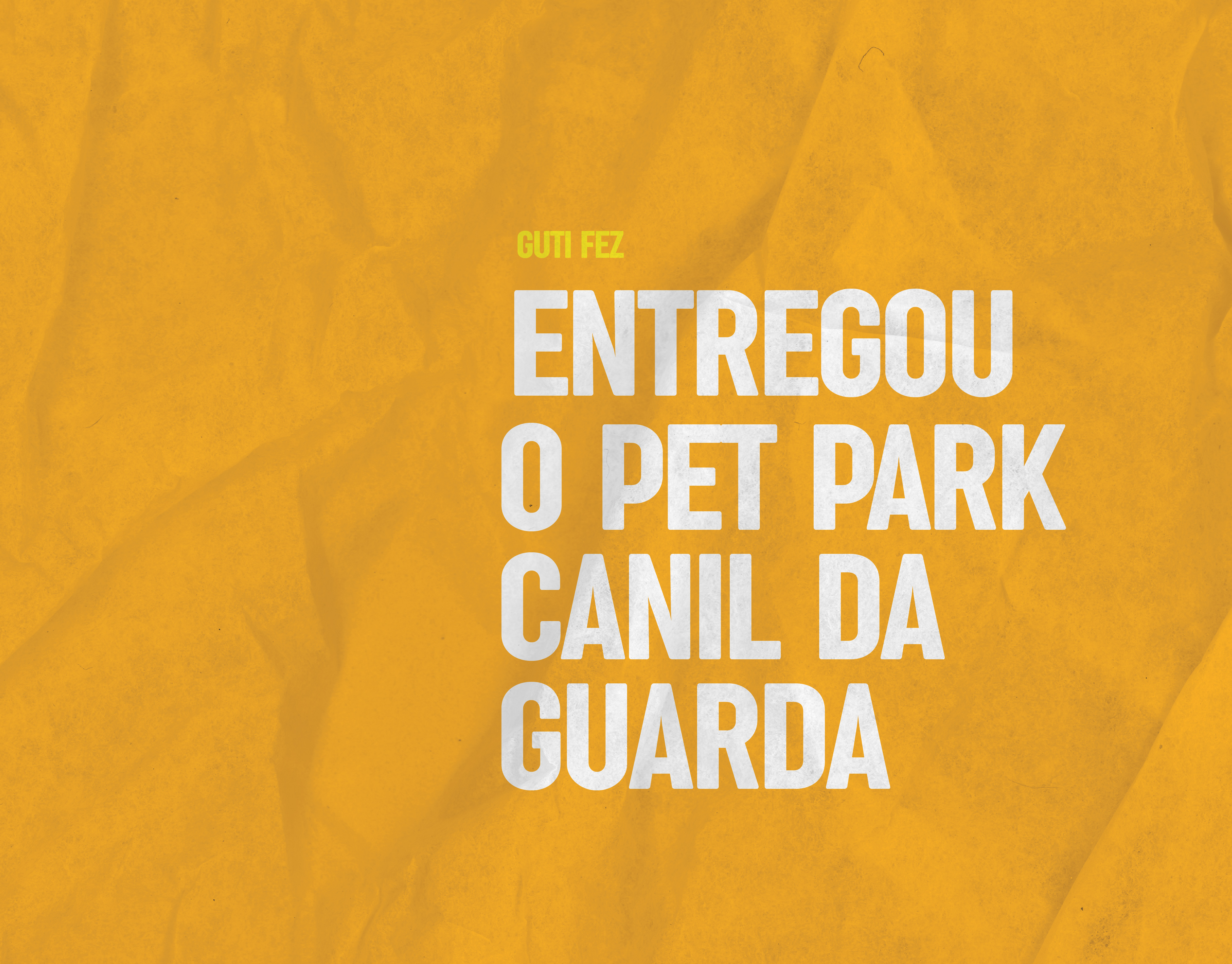 Entregou o Pet Park Canil da Guarda