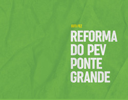 Reforma do PEV Ponte Grande