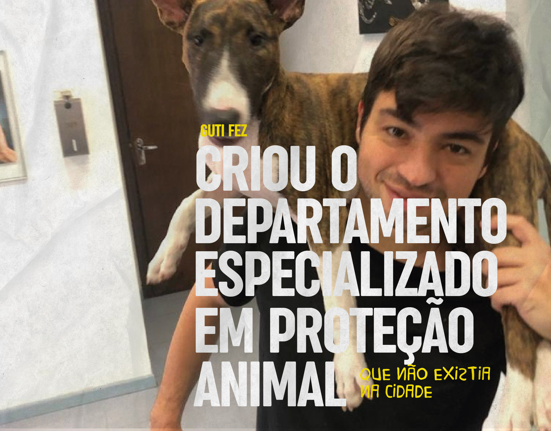 Criou o departamento especializado em proteção animal