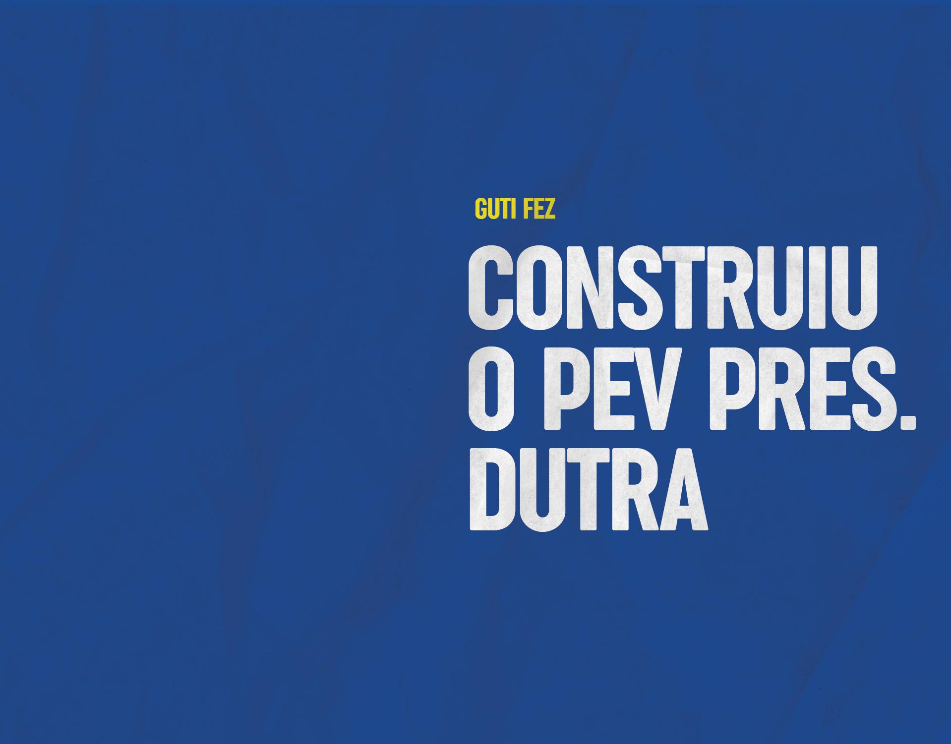 Construiu o PEV Presidente Dutra
