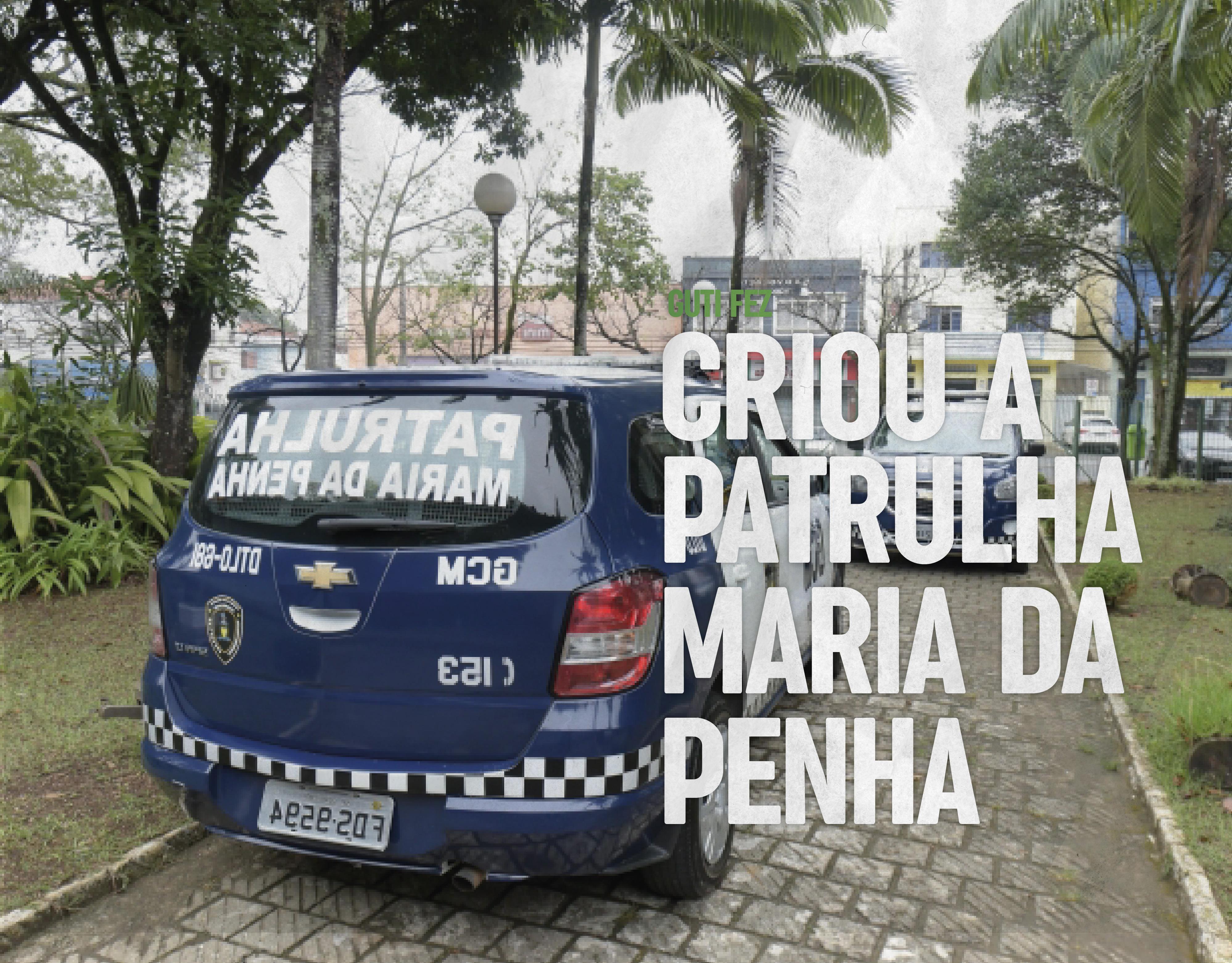 Criou a patrulha Maria da Penha