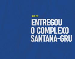 Entregou o Complexo Santana - GRU