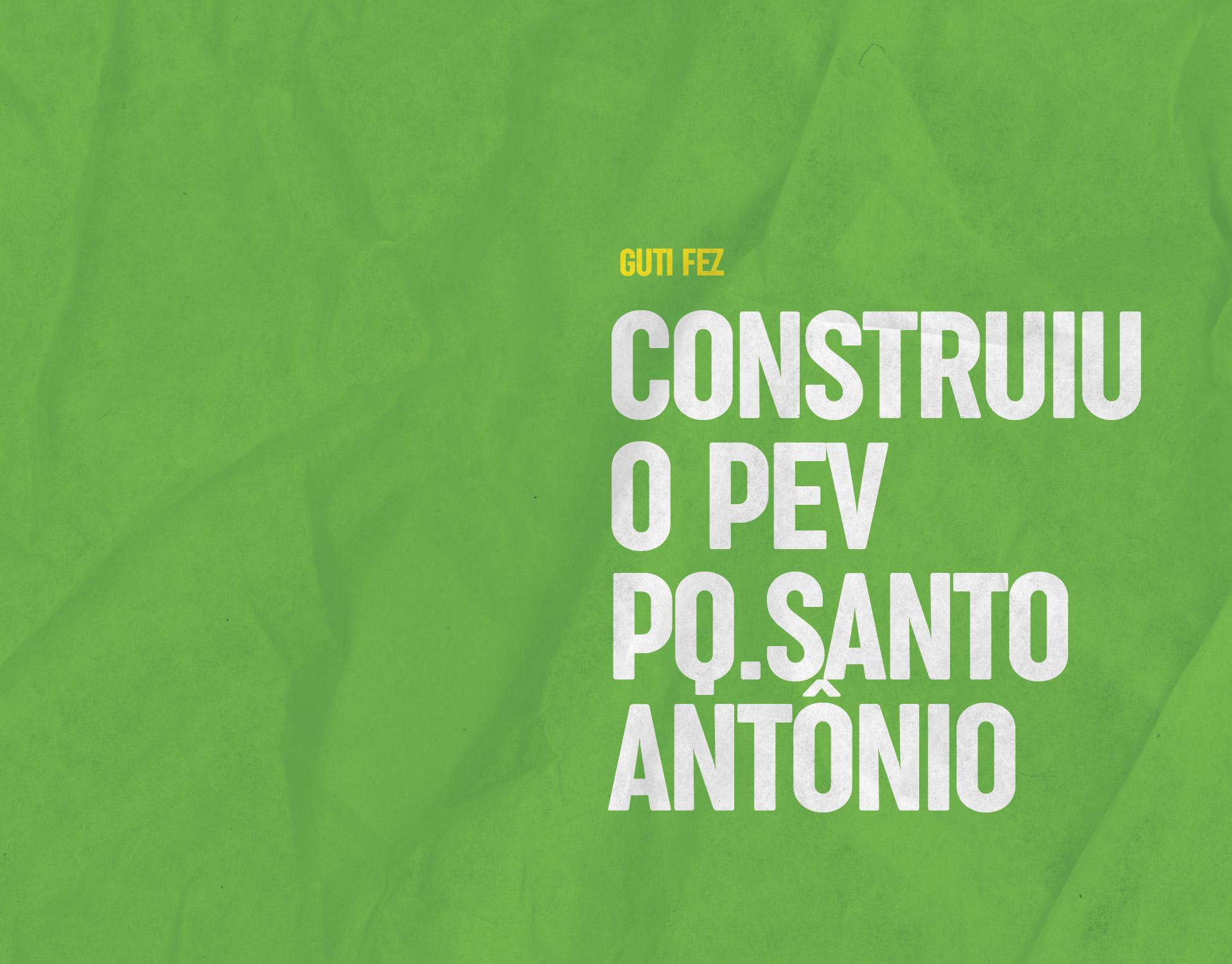 Construiu o PEV Pq. Santo Antônio