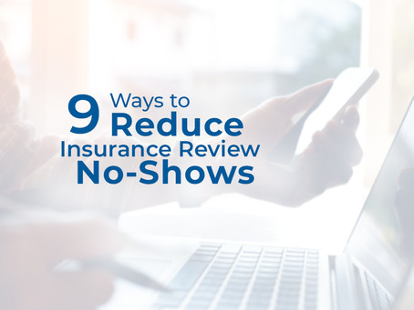 9 Ways to Reduce Insurance Review No-Shows