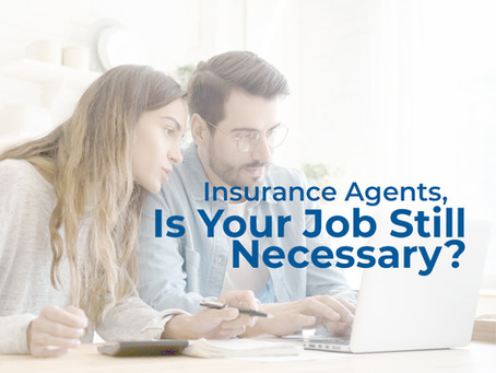 Insurance Agents, is Your Job Still Necessary?